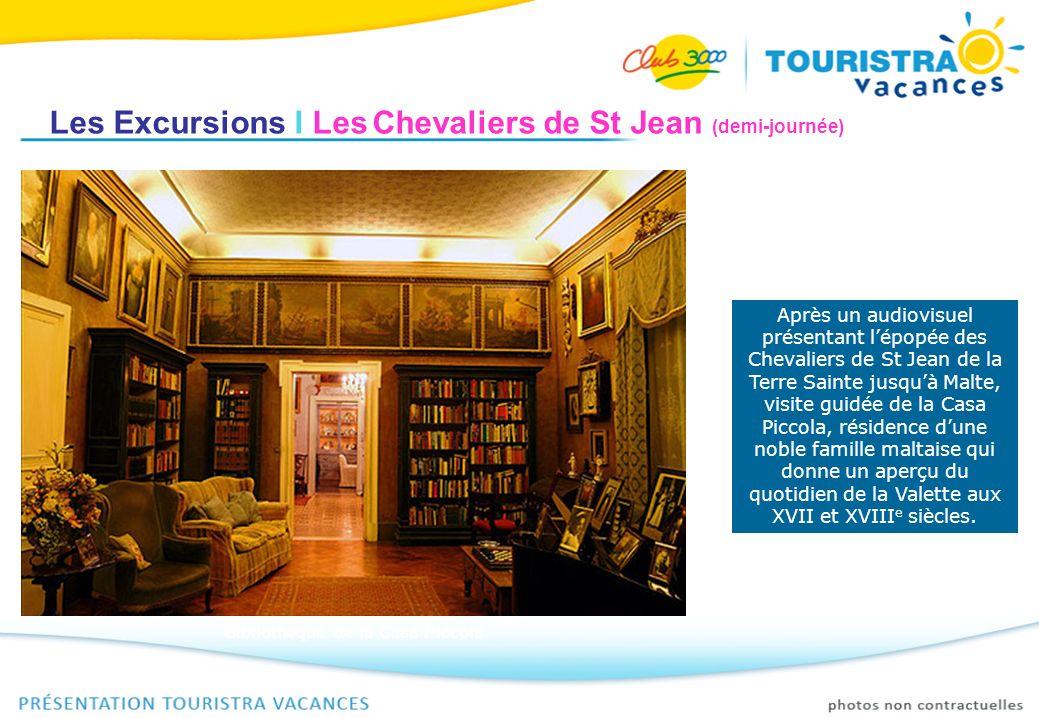 Les Excursions I Les Chevaliers de St Jean (demi-journée) Après un audiovisuel présentant lépopée des Chevaliers de St Jean de la Terre Sainte jusquà