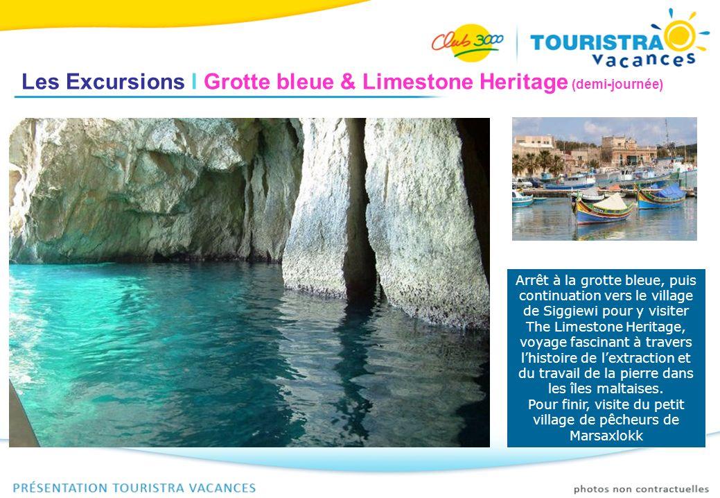Les Excursions I Grotte bleue & Limestone Heritage (demi-journée) Arrêt à la grotte bleue, puis continuation vers le village de Siggiewi pour y visite