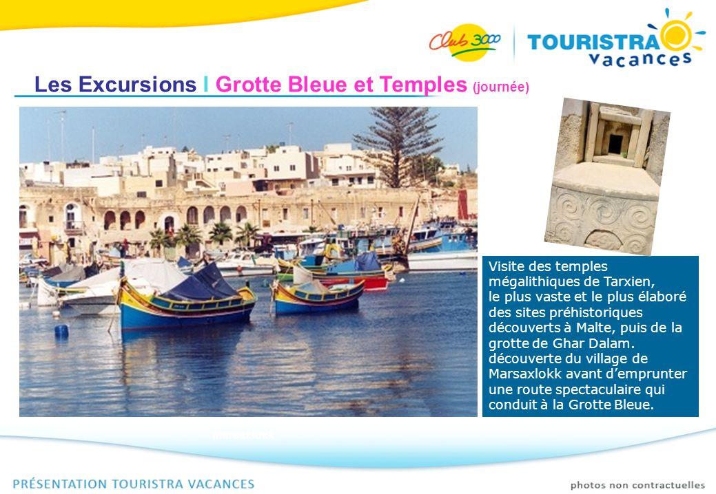 Les Excursions I Grotte Bleue et Temples (journée) Visite des temples mégalithiques de Tarxien, le plus vaste et le plus élaboré des sites préhistoriq