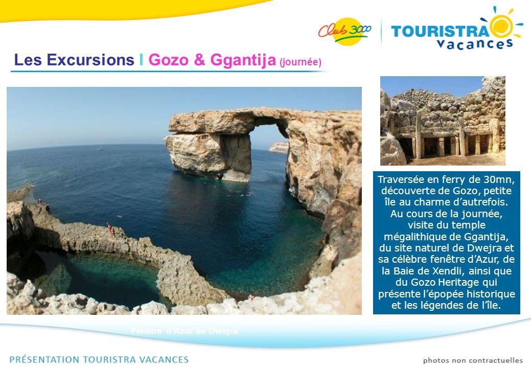Les Excursions I Traversée en ferry de 30mn, découverte de Gozo, petite île au charme dautrefois. Au cours de la journée, visite du temple mégalithiqu