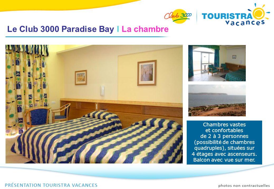 Le Club 3000 Paradise Bay I La chambre Chambres climatisées, équipées dun ventilateur au plafond, dune télévision par satellite, salle de bains avec sèche cheveux, planche et fer à repasser.