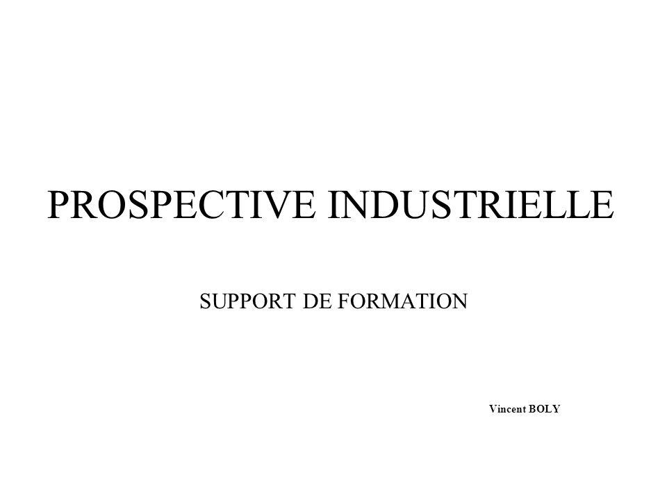 PROSPECTIVE INDUSTRIELLE SUPPORT DE FORMATION Vincent BOLY