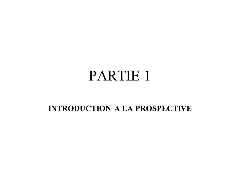 PARTIE 1 INTRODUCTION A LA PROSPECTIVE
