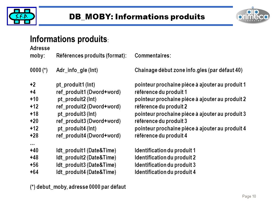 Page 10 DB_MOBY: Informations produits Informations produits : Adresse moby:Références produits (format):Commentaires: 0000 (*)Adr_info_gle (Int)Chain