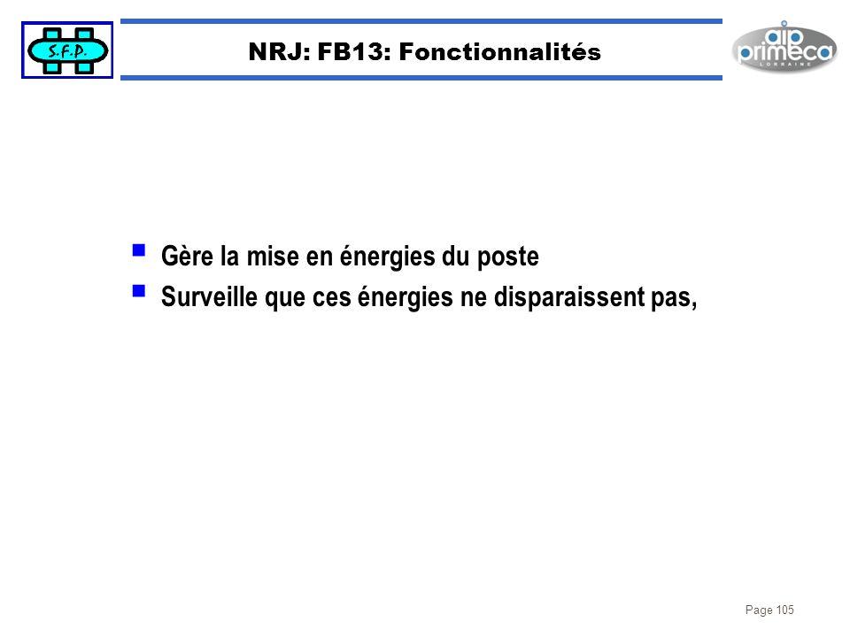 Page 105 NRJ: FB13: Fonctionnalités Gère la mise en énergies du poste Surveille que ces énergies ne disparaissent pas,
