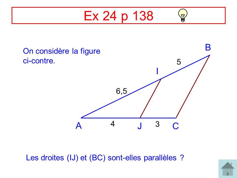 Correction Ex 27 p 138 (suite) R C O T I 8 3,6 2,4 4 Le triangle TRI est rectangle en T.
