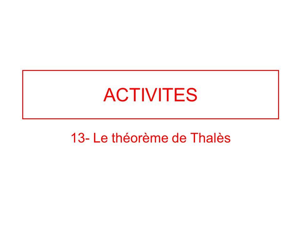 ACTIVITES 13- Le théorème de Thalès