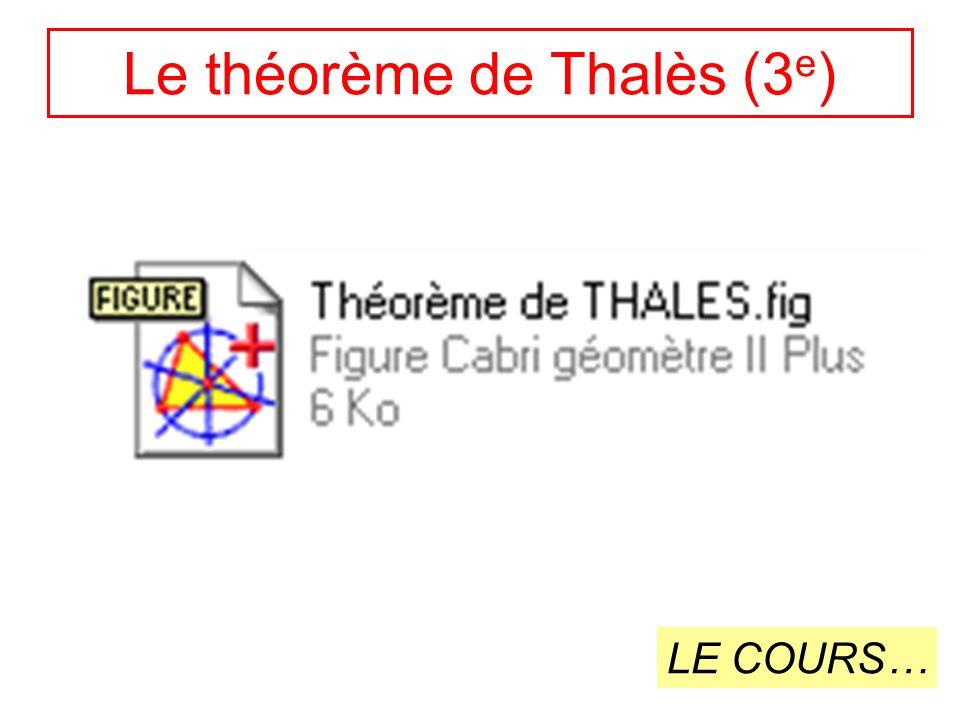 Le théorème de Thalès (3 e ) LE COURS…
