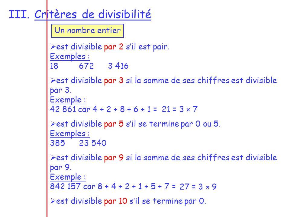 III.Critères de divisibilité est divisible par 2 sil est pair.