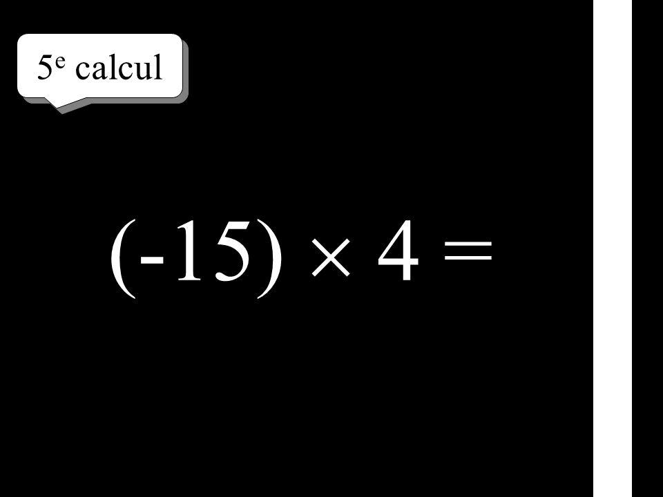 4 e calcul (-50) 14 =