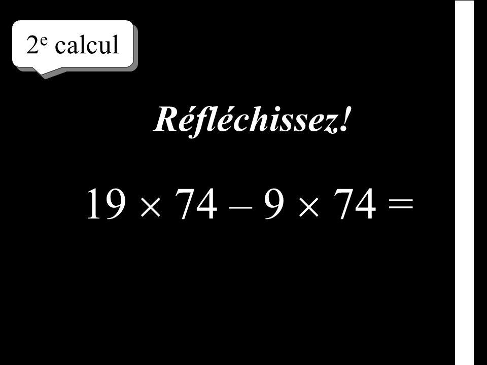 Écrivez le résultat ! –1–1 1 er calcul 95 91 + 5 91 =