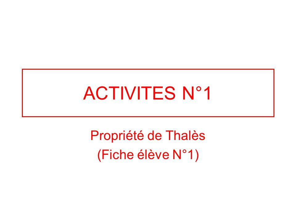 ACTIVITES N°1 Propriété de Thalès (Fiche élève N°1)