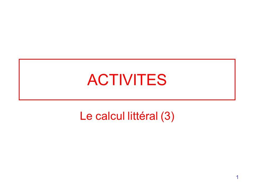 1 ACTIVITES Le calcul littéral (3)