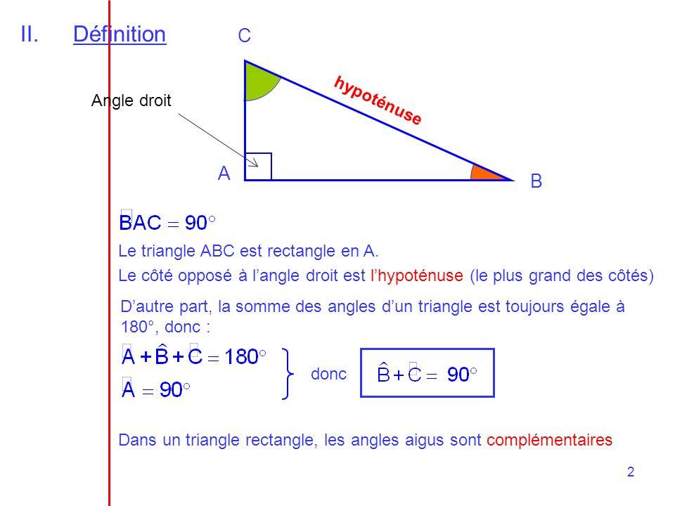 3 III.Triangle rectangle et cercle circonscrit AB C O (AO) est la médiane relative à lhypoténuse.