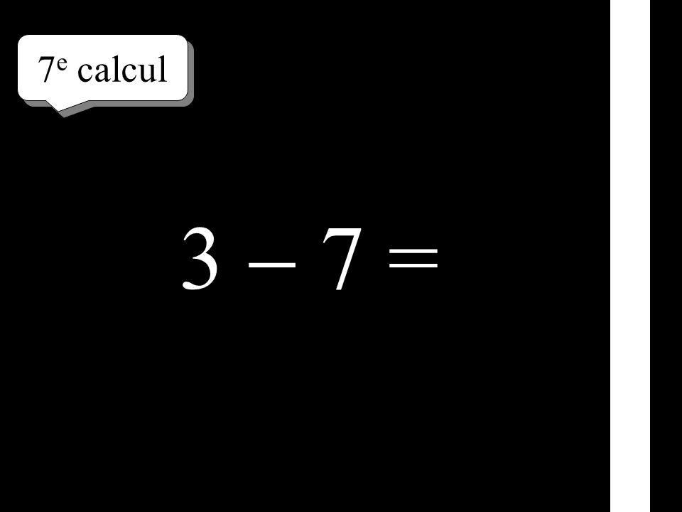 6 e calcul 3 + 7 =
