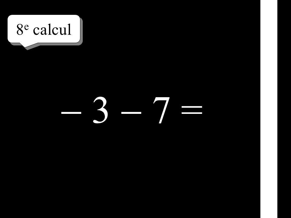 7 e calcul 3 7 =