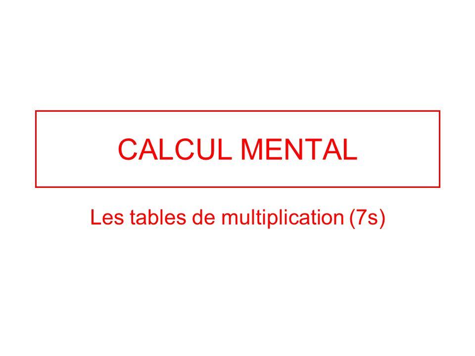 CALCUL MENTAL Les tables de multiplication (7s)