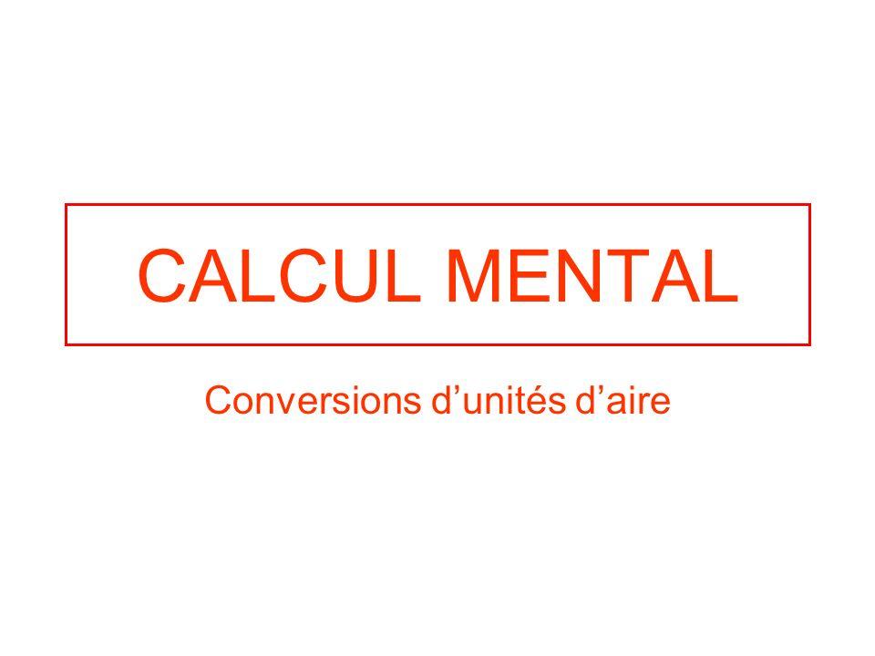CALCUL MENTAL Conversions dunités daire