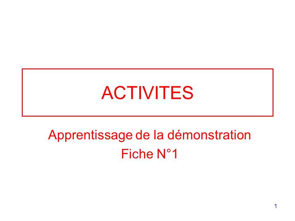 1 ACTIVITES Apprentissage de la démonstration Fiche N°1