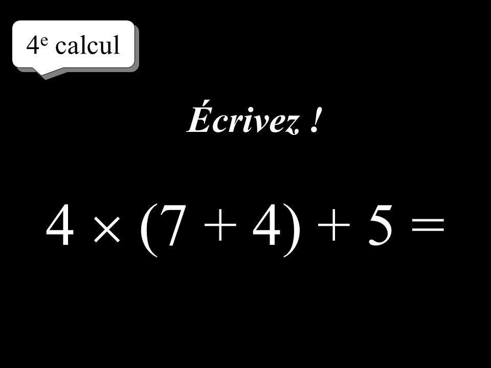 3 e calcul 7 7 + 5 = Écrivez directement le résultat !