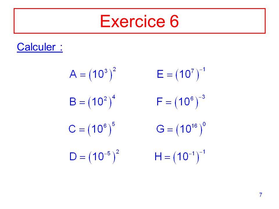 8 Exercice 7 Donner le résultat sous la forme 10 n :