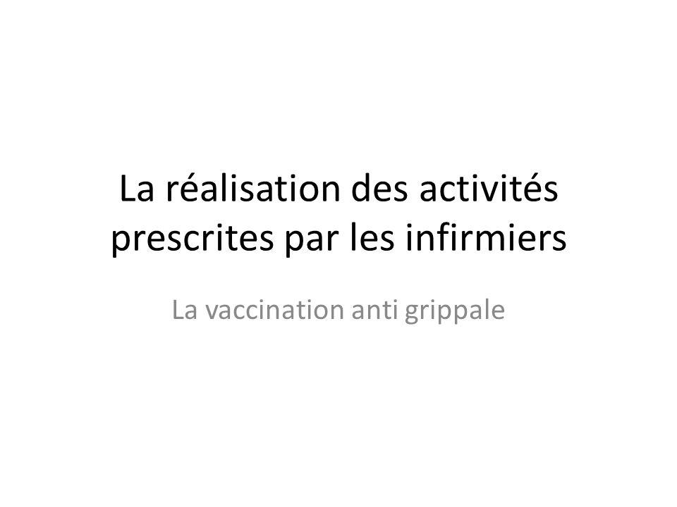 La réalisation des activités prescrites par les infirmiers La vaccination anti grippale