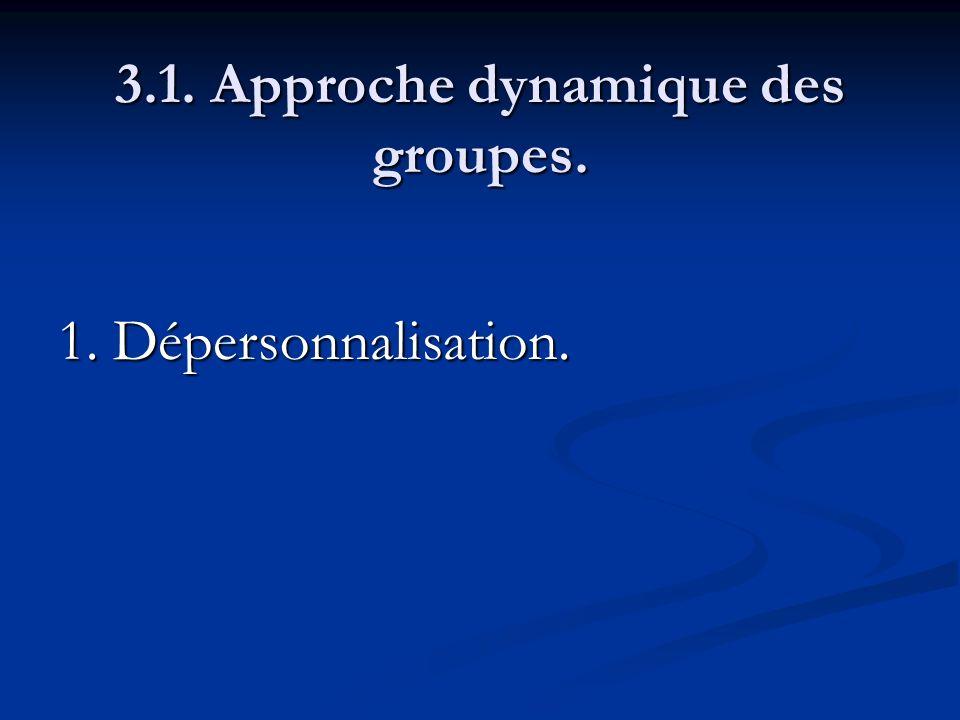 3.1. Approche dynamique des groupes. 1. Dépersonnalisation.
