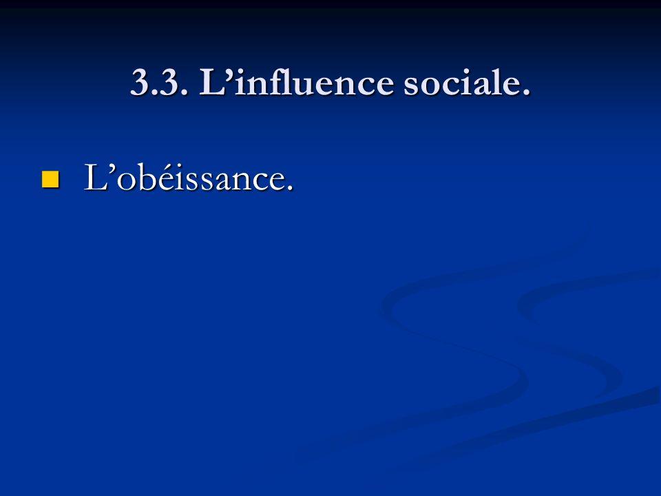 3.3. Linfluence sociale. Lobéissance. Lobéissance.