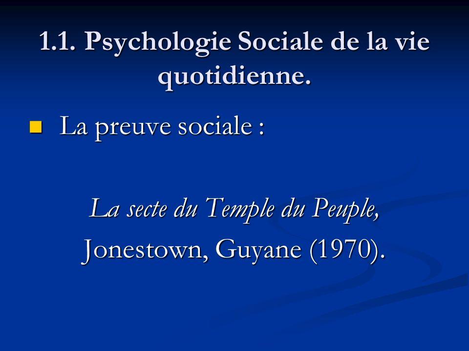 1.1. Psychologie Sociale de la vie quotidienne. La preuve sociale : La preuve sociale : La secte du Temple du Peuple, Jonestown, Guyane (1970).