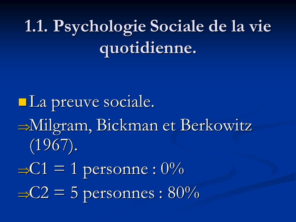 1.1. Psychologie Sociale de la vie quotidienne. La preuve sociale. La preuve sociale. Milgram, Bickman et Berkowitz (1967). Milgram, Bickman et Berkow