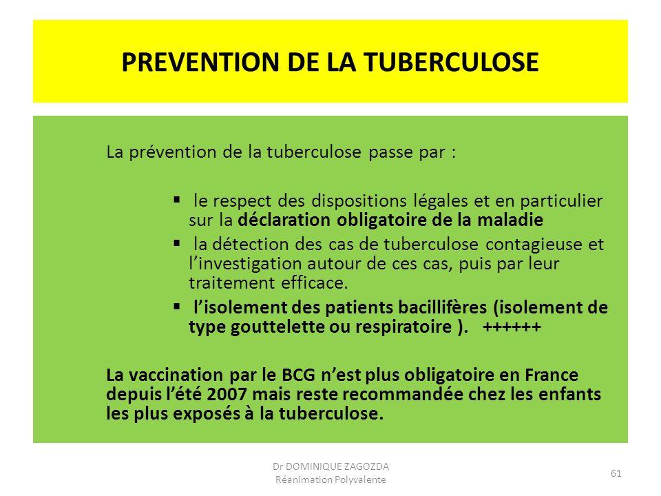 PREVENTION DE LA TUBERCULOSE La prévention de la tuberculose passe par : le respect des dispositions légales et en particulier sur la déclaration obli