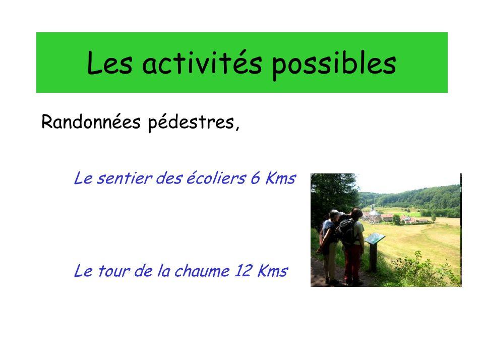 Les activités possibles Randonnées pédestres, Le sentier des écoliers 6 Kms Le tour de la chaume 12 Kms