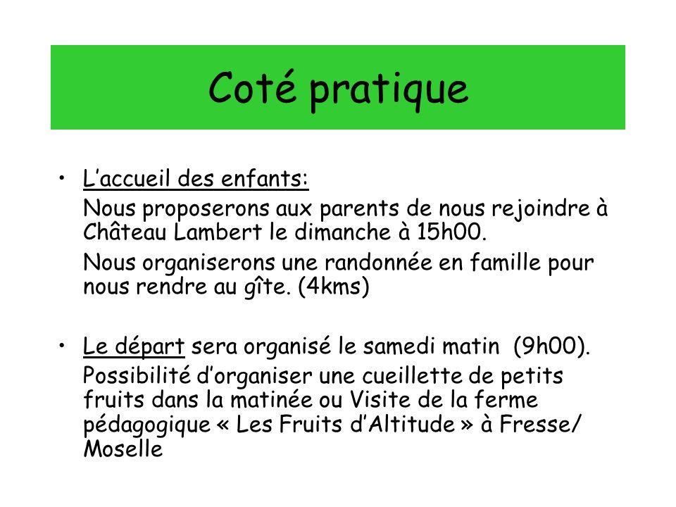 Coté pratique Laccueil des enfants: Nous proposerons aux parents de nous rejoindre à Château Lambert le dimanche à 15h00.