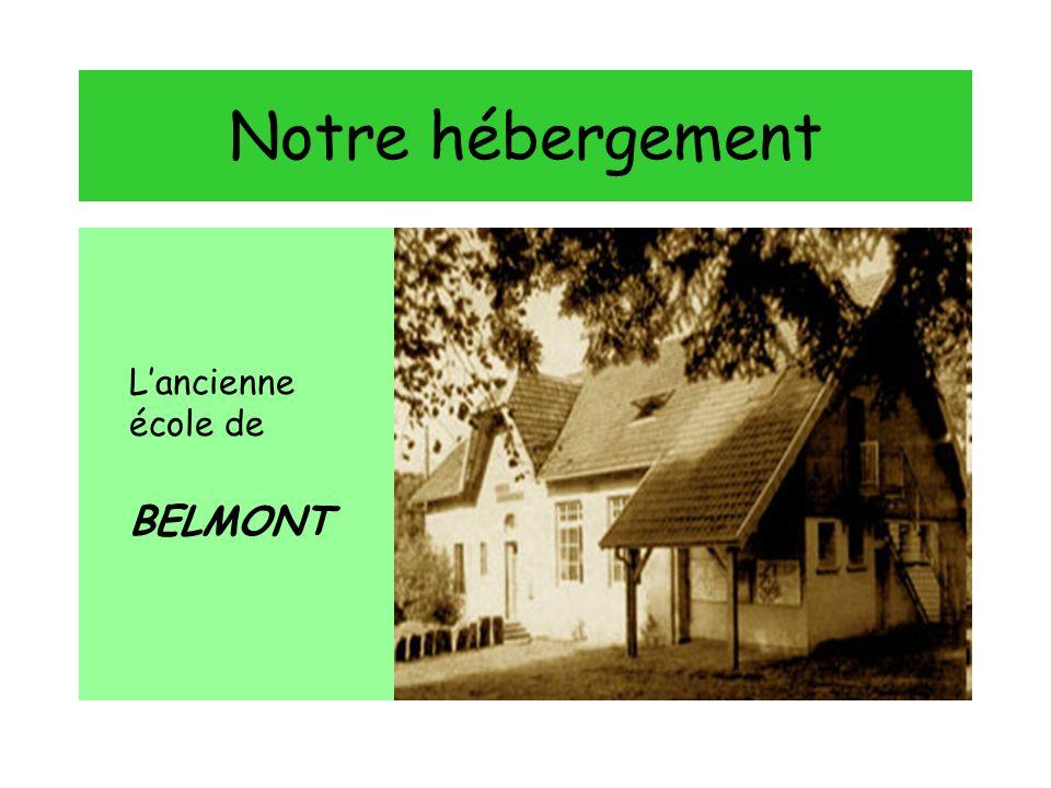 Notre hébergement Lancienne école de BELMONT