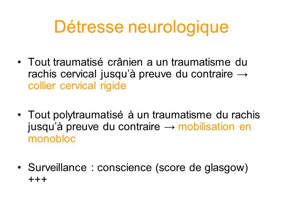 Détresse neurologique Tout traumatisé crânien a un traumatisme du rachis cervical jusquà preuve du contraire collier cervical rigide Tout polytraumati