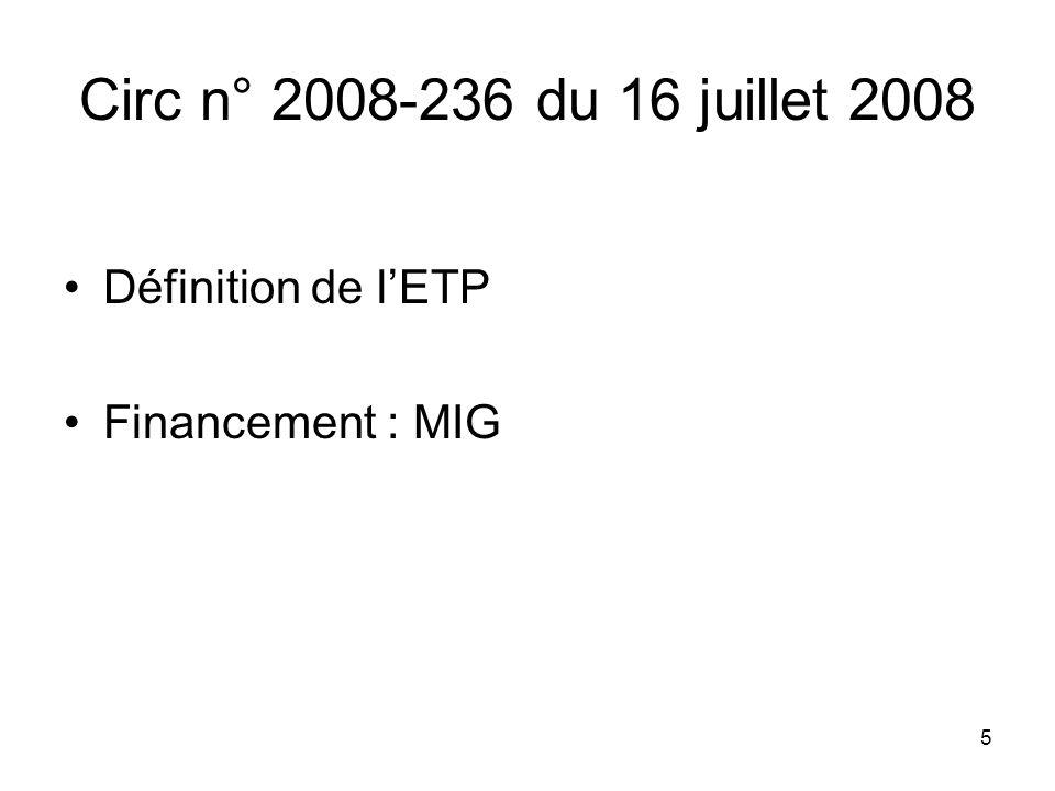 5 Circ n° 2008-236 du 16 juillet 2008 Définition de lETP Financement : MIG