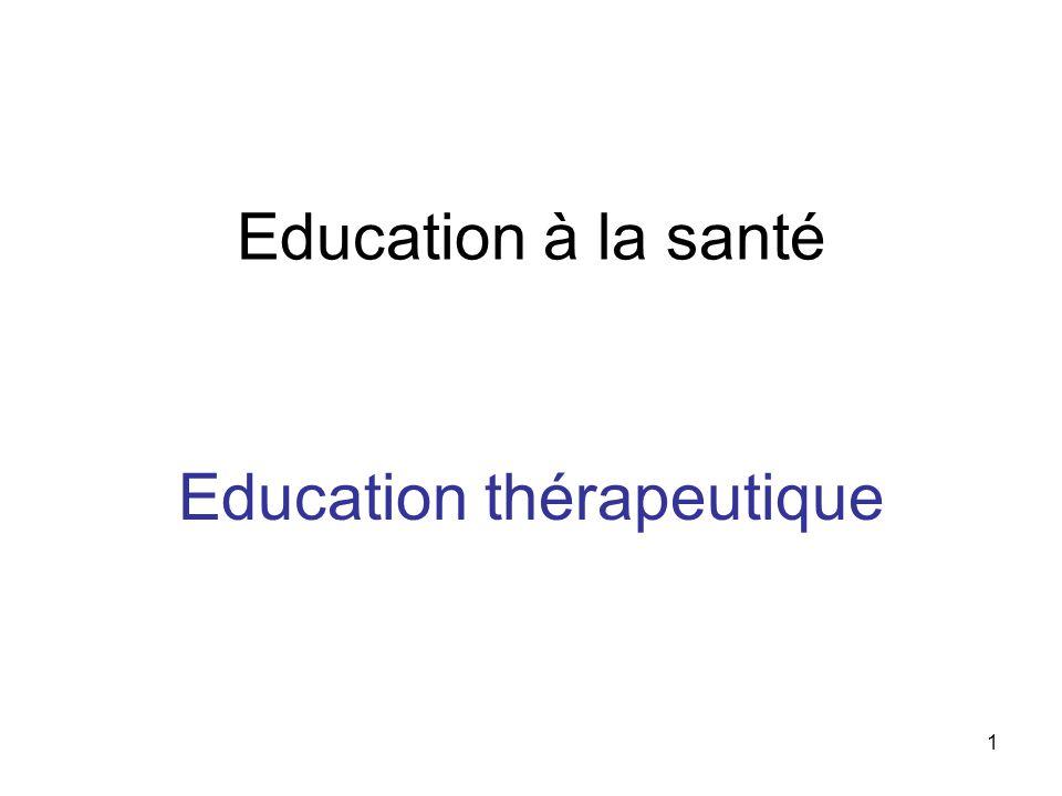 1 Education à la santé Education thérapeutique