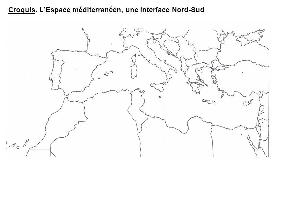 Croquis. LEspace méditerranéen, une interface Nord-Sud