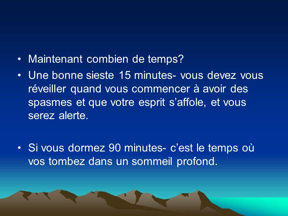 Maintenant combien de temps? Une bonne sieste 15 minutes- vous devez vous réveiller quand vous commencer à avoir des spasmes et que votre esprit saffo