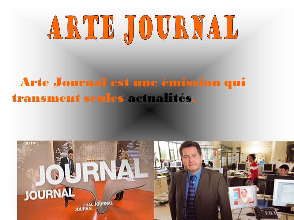Arte Journal est une émission qui transment seules actualités.