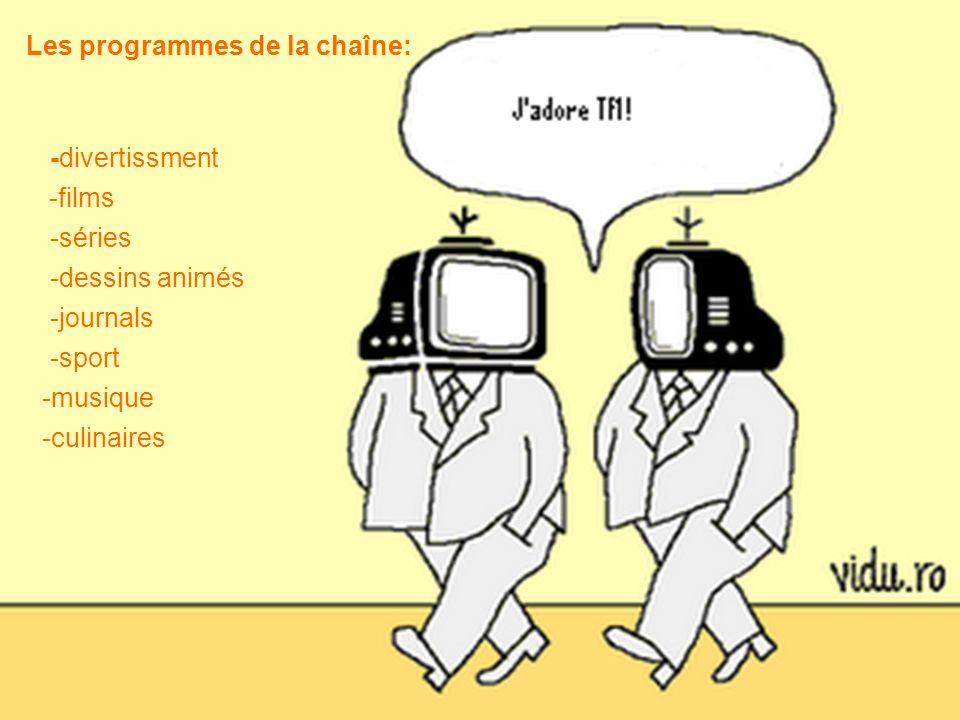 Les programmes de la chaîne: -divertissment -films -séries -dessins animés -journals -sport -musique -culinaires