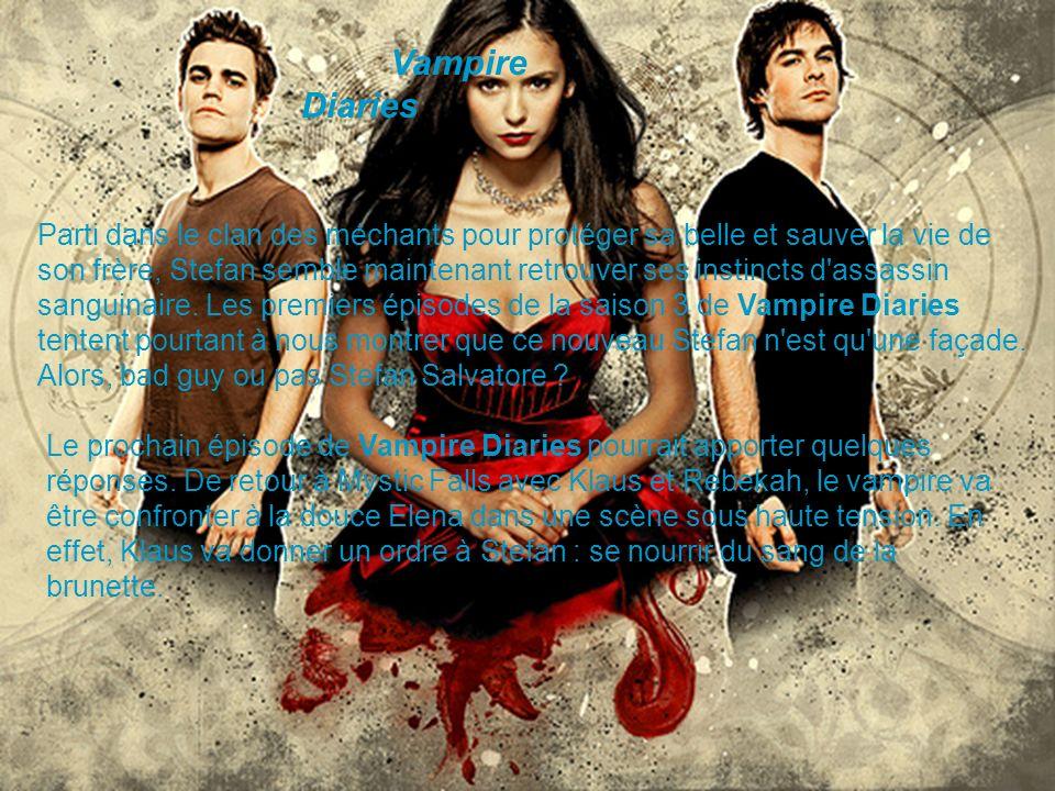 Vampire Diaries Parti dans le clan des méchants pour protéger sa belle et sauver la vie de son frère, Stefan semble maintenant retrouver ses instincts d assassin sanguinaire.