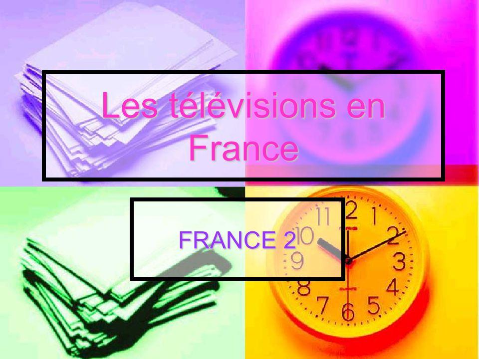 Les télévisions en France FRANCE 2