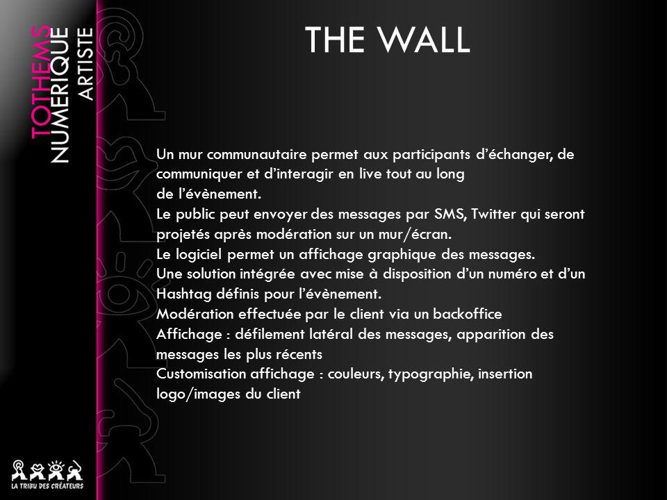 Un mur communautaire permet aux participants déchanger, de communiquer et dinteragir en live tout au long de lévènement. Le public peut envoyer des me