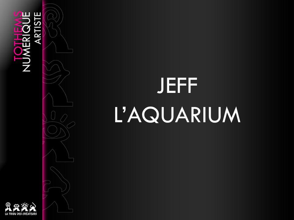 JEFF LAQUARIUM