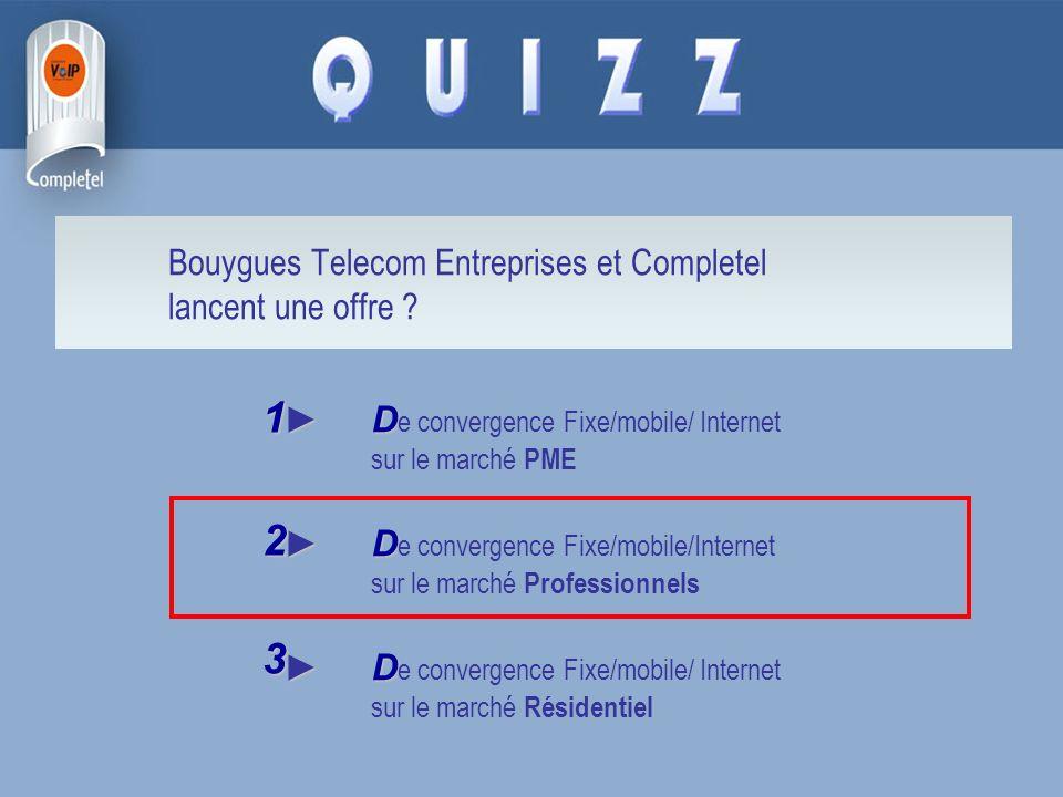 D D e convergence Fixe/mobile/ Internet sur le marché PME D D e convergence Fixe/mobile/Internet sur le marché Professionnels D D e convergence Fixe/m
