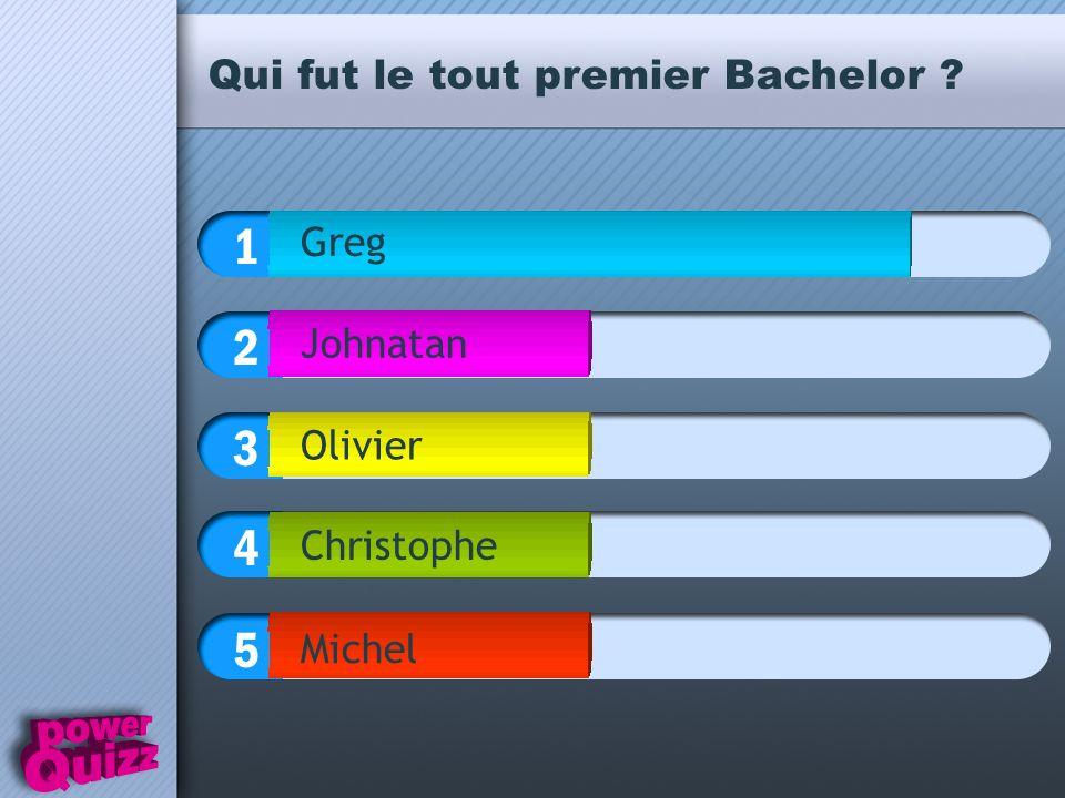 1 2 3 4 5 Qui fut le tout premier Bachelor ? Greg Johnatan Olivier Christophe Michel