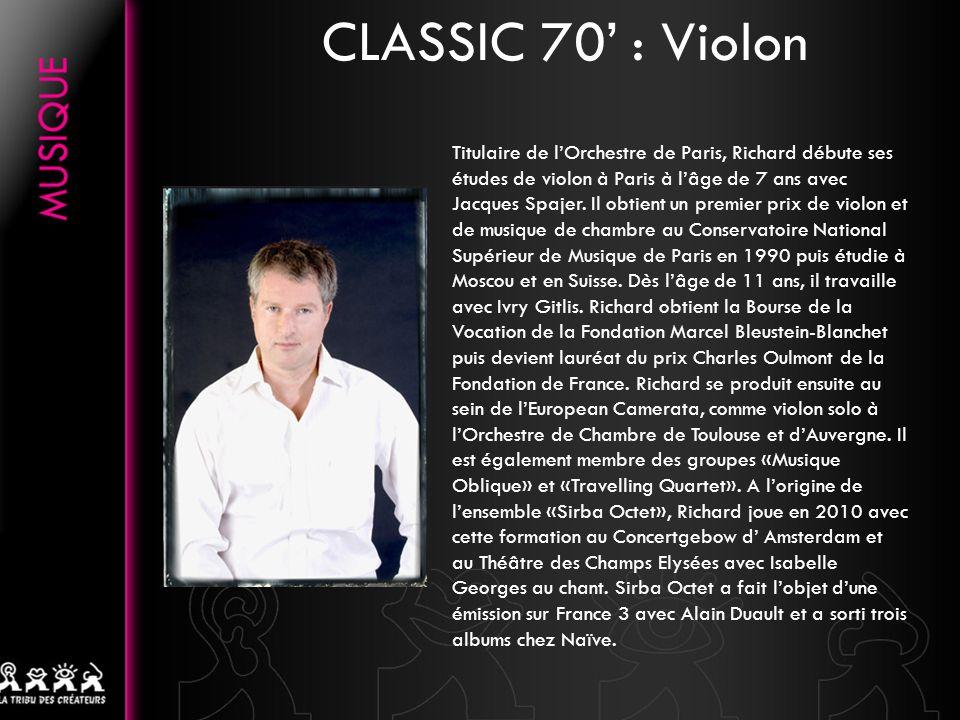 CLASSIC 70 : Violon Anne est premier prix de violon et de musique de chambre du Conservatoire Supérieur de Musique de Paris.