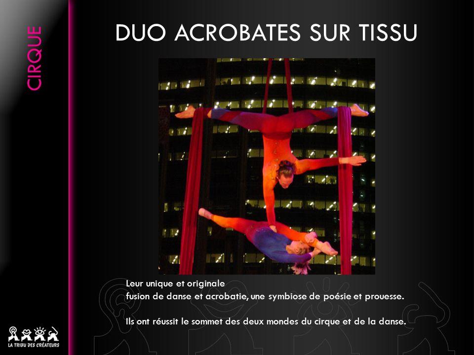 Leur unique et originale fusion de danse et acrobatie, une symbiose de poésie et prouesse.