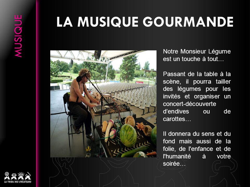 Notre Monsieur Légume est un touche à tout… Passant de la table à la scène, il pourra tailler des légumes pour les invités et organiser un concert-déc